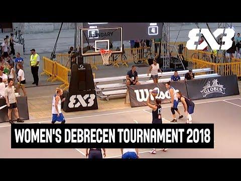 RE-LIVE - FIBA 3x3 Women's Debrecen Tournament 2018 - Debrecen, Hungary