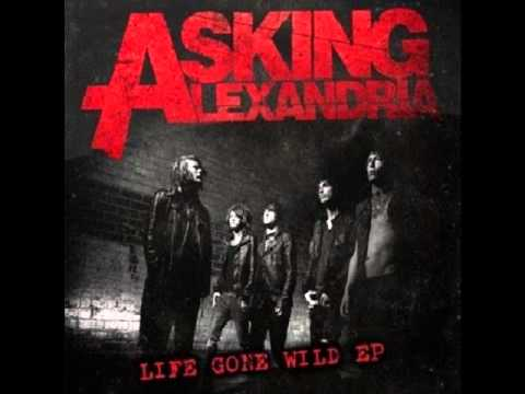 18 and Life  Asking Alexandria Life Gone Wild  EP