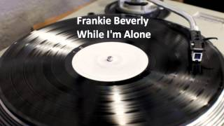 Frankie Beverly - While I