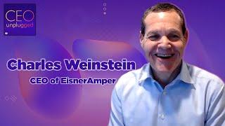 Charles Weinstein of EisnerAmper LLP | CEO Unplugged