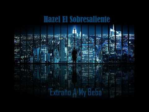 Dance Hall 'Extraño A My Beba' Hazel El Sobresaliente La Guarida Prod.By Dizzi