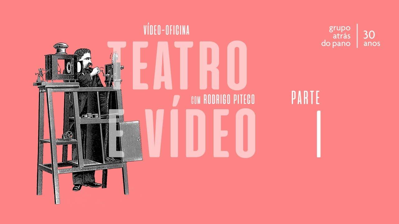 Vídeo-Oficina: Teatro e Vídeo, com o diretor Rodrigo Piteco