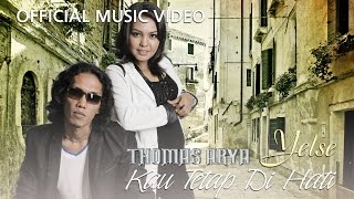 Download Thomas & Yelse - Kau Tetap Di Hati [Official Music Video HD]