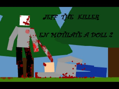 Jeff the killer en mutilate a doll 2 youtube