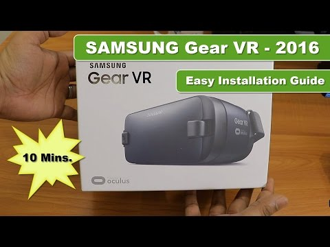 Samsung Gear VR - 2016 | How to do Setup for the 1st time | Unboxing
