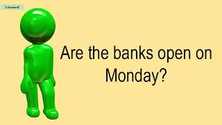 Are The Banks Open On Monday?