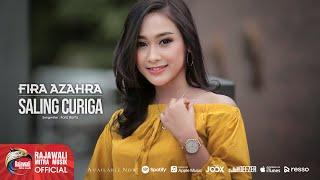 Fira Azahra - Saling Curiga