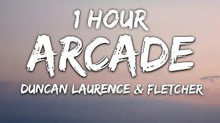 Duncan Laurence - Arcade (Lyrics) ft. FLETCHER 1 Hour