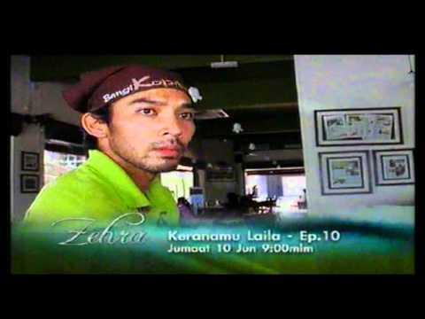 Promo Keranamu Laila - ep. 10 (Zehra) @ Tv3! (10/6/2011)