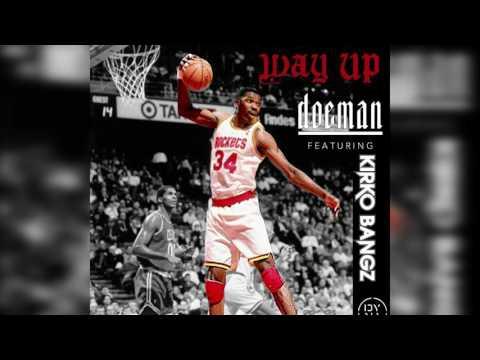 Doeman Way Up Ft. Kirko Bangz