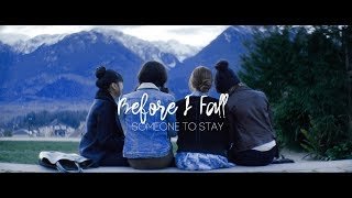 ●Before I Fall || Someone to Stay●