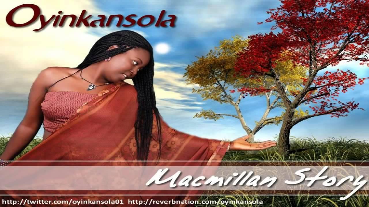 Download Oyinkansola -  Macmillan Story (Audio)