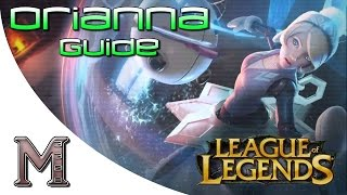 Orianna Guide | How To Play Orianna | Season 6 | League Of Legends Champion Guide