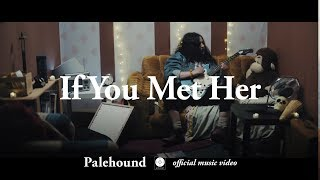 Palehound - If You Met Her [OFFICIAL MUSIC VIDEO]