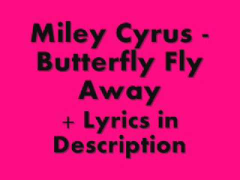 Miley Cyrus - Butterfly Fly Away + Lyrics in Description