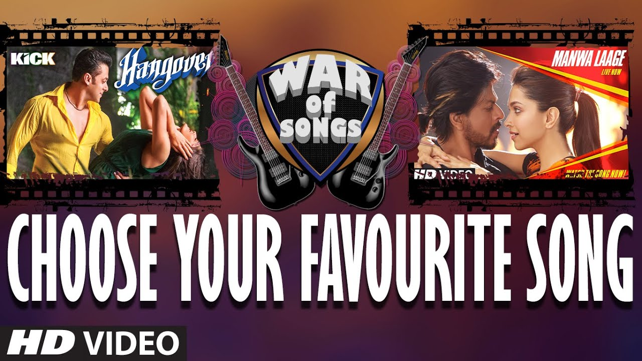 War of Songs - Hangover OR Manwa Laage | Vote Now | Salman Khan, Shahrukh Khan