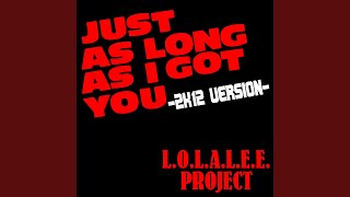 Just As Long As I Got You (2012) (Louis Bailar Remix)