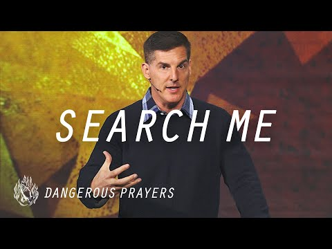 "Dangerous Prayers: Part 1 - ""Search Me"" with Craig Groeschel - Life.Church"