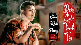 Đơn Côi Tình Tôi - Châu Khải Phong | Official Music Video