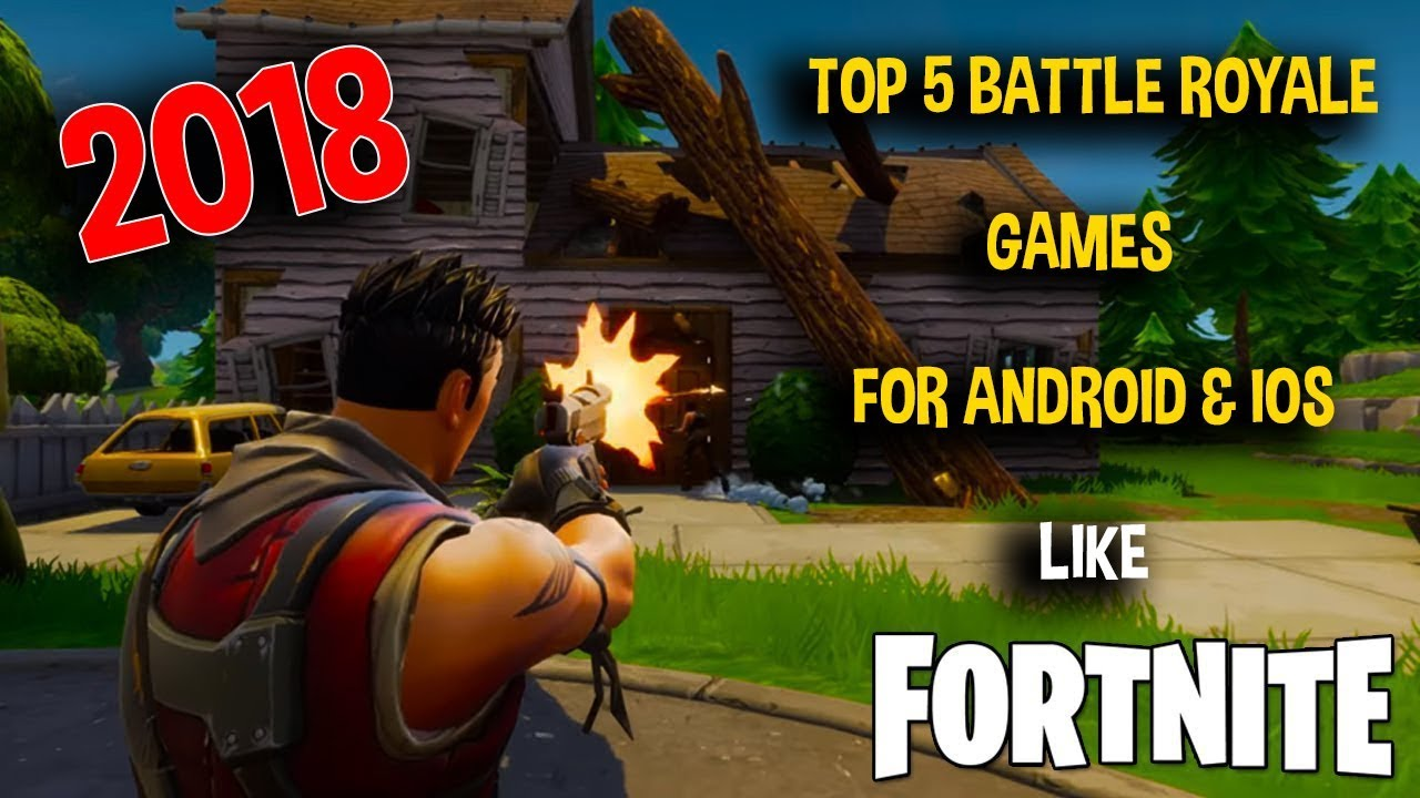 Top 5 Battle Royale Games Like Fortnite For Android Ios