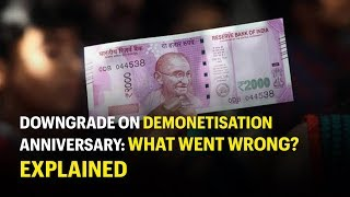 Moody's downgrade on demonetisation anniversary: What went wrong? Explained