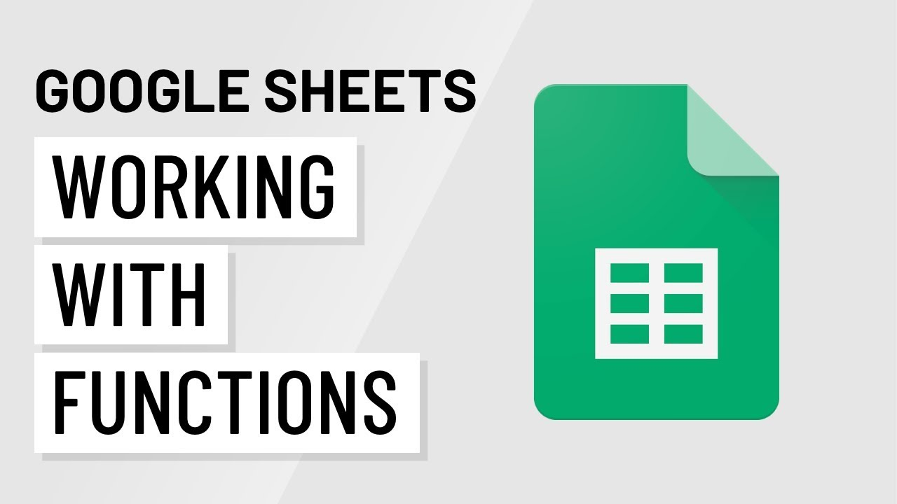 Google Sheets: Working with Functions