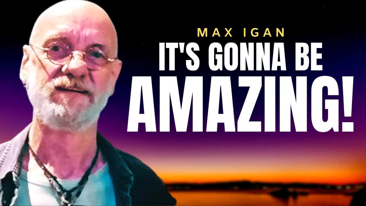 Those Who Understand What's Happening Are In For Amazing Times | Max Igan 2021