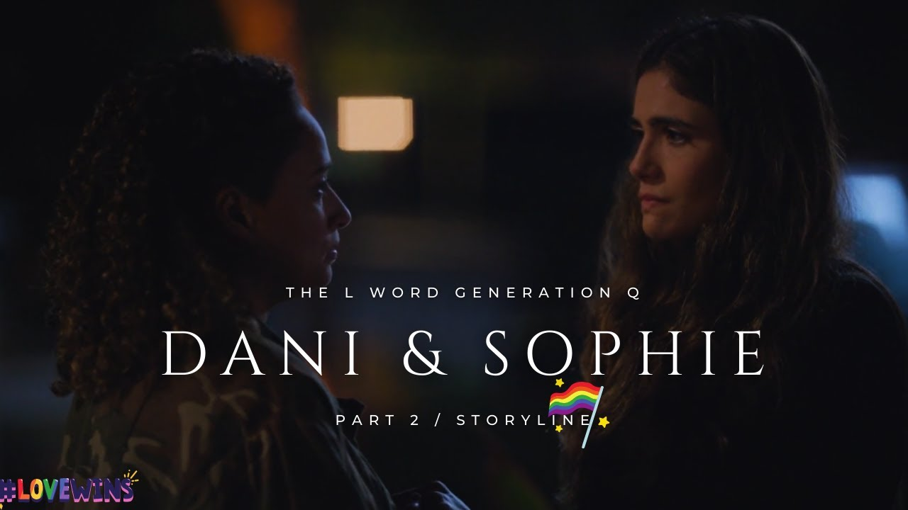 Download Dani and Sophie / The L Word Generation Q / Season 2 / Part 2 Story.💔🌈