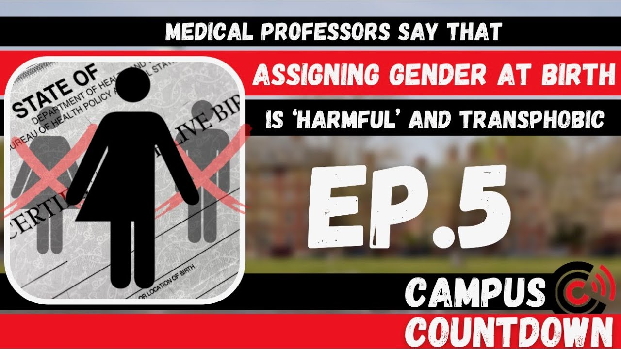 Profs Insist Birth Certificates Are Transphobic | Campus Countdown Episode 5