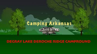 Camping Arkansas DeRoche Riḋge campground at Degray Lake State Park