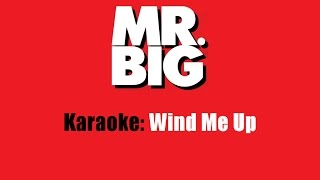 Karaoke: Mr. Big / Wind Me Up