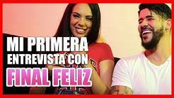 Mi PRIMERA entrevista con FINAL FELIZ | Katrina Moreno