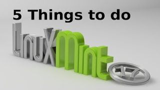 Top 5 Things to do after installing Linux Mint 17