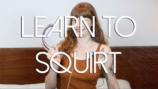 Learn to Squirt