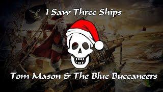 Tom Mason & The Blue Buccaneers - I Saw Three Ships