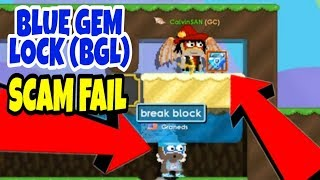 BLUE GEM LOCK (BGL) SCAM FAIL !!! [INSANE SCAM FAIL] - Growtopia
