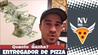 Quanto Ganha - Entregador de Pizza nos Estados Unidos - Nossa Vida USA