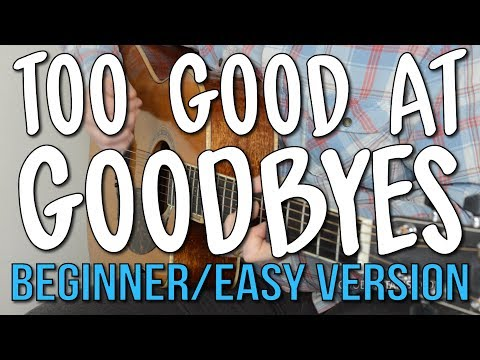 "How To Play ""Too Good At Goodbyes"" Beginner Version/Easy Guitar Lesson 