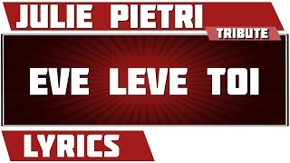 Eve Lève Toi - Julie Pietri - paroles