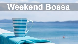 Saturday Morning Jazz - Weekend Bossa Nova Music for Positive Day