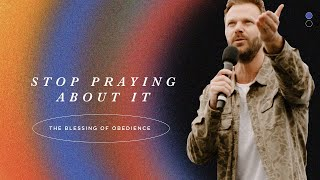 Stop Praying About It   Pastor Jon Krist   Zion Church San Clemente