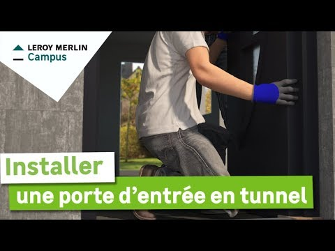 Comment Installer Une Porte Dentrée En Tunnel Leroy Merlin