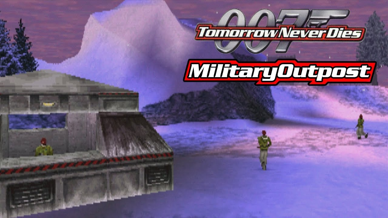 007: Tomorrow Never Dies PS1 - Military Outpost - 007