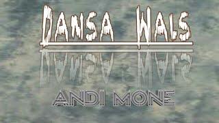 Lagu Dansa Wals|Andi Mone