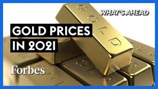 Where Gold Prices Are Headed In 2021 - Steve Forbes | What's Ahead | Forbes