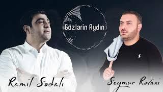 Ramil Sedali  Seymur Revani - Gozlerin Aydin (Yeni 2021)