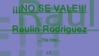 No Se Vale - Raulin Rodriguez