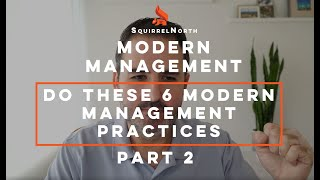 6 Outdated Management Practices. Stop doing them and do these instead. Part 2