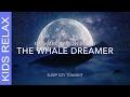 Kids Meditation, The Whale Dreamer, Flying Adventure, Children's Bedtime Story, Guided Relaxation