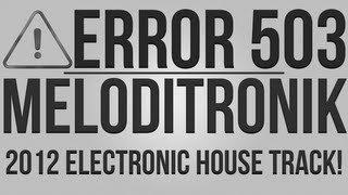 Meloditronik (Original Mix) - Error 503 [Progressive House Track]